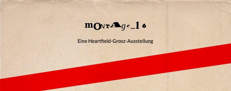 montage_16, heartfield-grosz-Ausstellung und Vernissage